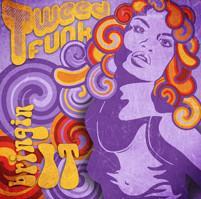 Tweed Funk - Bringin It