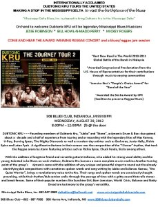 Internationally acclaimed Dubtonic Kru tours the United States making a stop in the Mississippi Delta to visit the birthplace of the blues.
